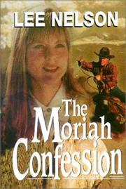 Cover of: The Moriah Confession by Lee Nelson