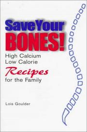 Cover of: Save your bones! | Lois Goulder