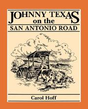 Cover of: Johnny Texas on the San Antonio Road | Carol Hoff