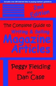 Cover of: The Complete Guide To Writing & Selling Magazine Articles - Second Edition | Peggy, Fielding