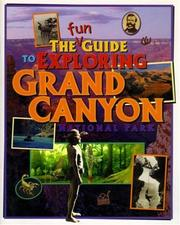 Cover of: The Fun Guide to Exploring Grand Canyon National Park (Grand Canyon Association)