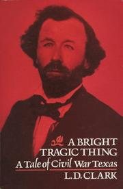 Cover of: bright tragic thing | L. D. Clark