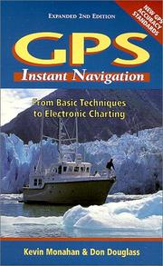 Cover of: GPS Instant Navigation: From Basic Techniques to Electronic Charting