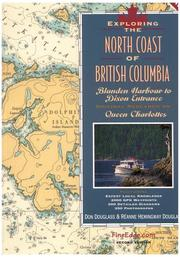 Cover of: Exploring the north coast of British Columbia: Blunden Harbour to Dixon Entrance, including the Queen Charlotte Islands