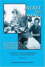 Cover of: Merit and blessing in mainland southeast Asia in comparative perspective | edited by Cornelia Ann Kammerer and Nicola Tannenbaum.