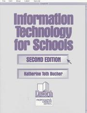 Cover of: Information technology for schools | Katherine Toth Bucher