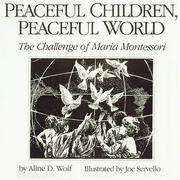 Peaceful children, peaceful world by Maria Montessori
