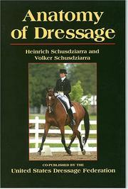 Cover of: Anatomy of Dressage | HEINRICH SCHUSDZIARRA