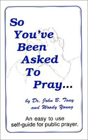 Cover of: So You'Ve Been Asked to Pray