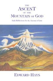 Cover of: The Ascent of the Mountain of God: daily reflections for the journey of Lent