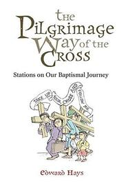 Cover of: The Pilgrimage Way Of The Cross