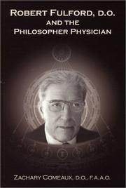 Cover of: Robert Fulford, D.O. and the Philosopher Physician | Zachary Comeaux