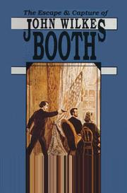 The escape and capture of John Wilkes Booth by Edward Steers
