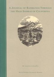 Cover of: A journal of ramblings through the High Sierras of California by the university excursion party | Joseph Le Conte