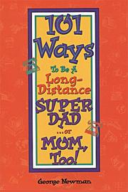 Cover of: 101 Ways to Be a Long-Distance Super-Dad... or Mom, Too!