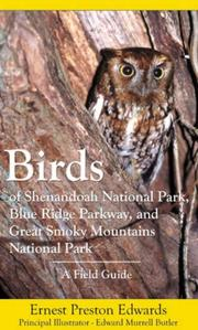 Cover of: Birds of Shenandoah National Park, Blue Ridge Parkway, and Great Smoky Mountains National Park | Dr. Ernest P. Edwards