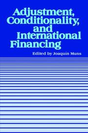 Cover of: Adjustment, conditionality, and international financing