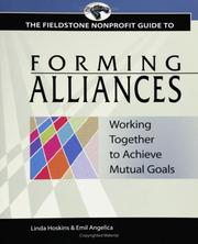 Cover of: Fieldstone Nonprofit Guide to Forming Alliances: Working Together to Achieve Mutual Goals