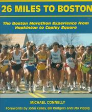 Cover of: 26 Miles to Boston: The Boston Marathon Experience from Hopkinton to Copley Square