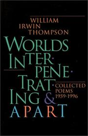 Cover of: Worlds interpenetrating and apart: collected poems, 1959-1996