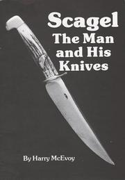 Cover of: Scagel, the man and his knives | Harry K. McEvoy