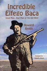 Cover of: Incredible Elfego Baca | Howard Bryan