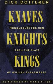 Cover of: Knaves, Knights, & Kings: A Book of Single Scenes for the Male Actor from the Plays of William Shakespeare