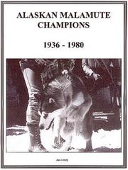 Cover of: Alaskan malamute champions, 1936-1980 | Jan Linzy