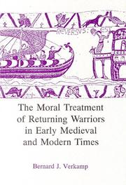 Cover of: The moral treatment of returning warriors in early medieval and modern times