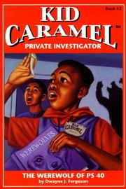 Cover of: The Werewolf of PS 40 (Kid Caramel, Private Investigator, Book 2) (Kid Caramel, Private Investigator, Book 2)