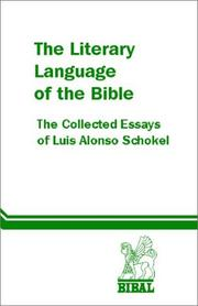 Cover of: The literary language of the Bible: the collected essays of Luis Alonso Schökel