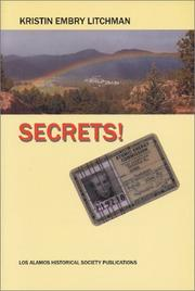 Cover of: Secrets! of a Los Alamos kid, 1946-1953 | Kristin Embry Litchman