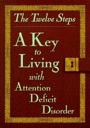 Cover of: The twelve steps-- a key to living with attention deficit disorder |