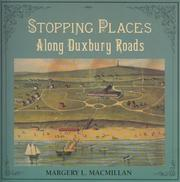 Cover of: Stopping Places Along Duxbury Roads | Margery Macmillan