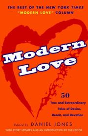 Cover of: Modern Love: 50 True and Extraordinary Tales of Desire, Deceit, and Devotion
