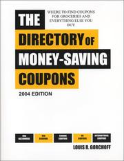 Cover of: The Directory of Money Saving Coupons 2004 Edition | Louis R. Gorchoff