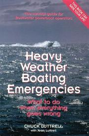 Heavy Weather Boating Emergencies: The Survival Guide for Freshwater Powerboat Operators  by Chuck Luttrell, Jean Luttrell