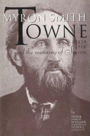 Cover of: Myron Smith Towne and the meaning of success, 1829-1918