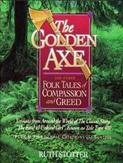 Cover of: The Golden Axe and Other Folk Tales of Compassion and Greed | Ruth Stotter