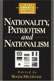 Cover of: Nationality, patriotism, and nationalism in liberal democratic societies |