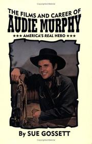 Cover of: The films and career of Audie Murphy