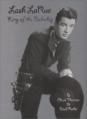 Cover of: Lash LaRue, King of the Bullwhip