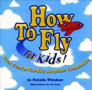 Cover of: How to fly--for kids! | Natalie Windsor