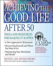 Cover of: Achieving the Good Life After 50 | Renee Lee Rosenberg