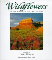 Cover of: Wildflowers of the Plateau & Canyon Country | Larry Ulrich