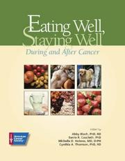 Cover of: Eating Well, Staying Well, During and After Cancer | Abby Bloch