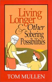 Cover of: Living longer and other sobering possibilities