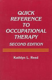 Cover of: Quick Reference to Occupational Therapy | Kathlyn L. Reed