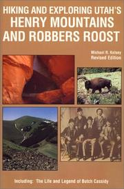 Cover of: Hiking and exploring Utah's Henry Mountains and Robbers Roost