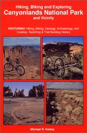 Cover of: Hiking, Biking and Exploring Canyonlands National Park and Vicinity